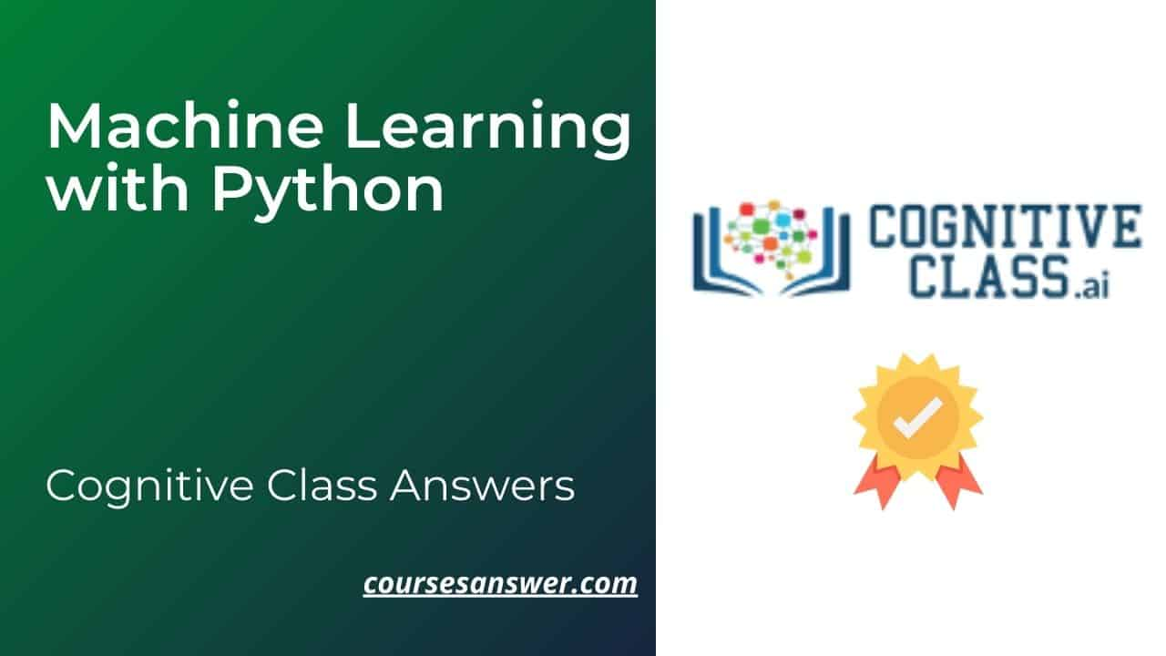 Cognitive Class: Machine Learning with Python Exam Answers
