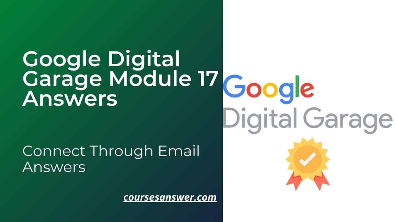 Google Digital Garage Module 17 Answers – Connect Through Email Answers