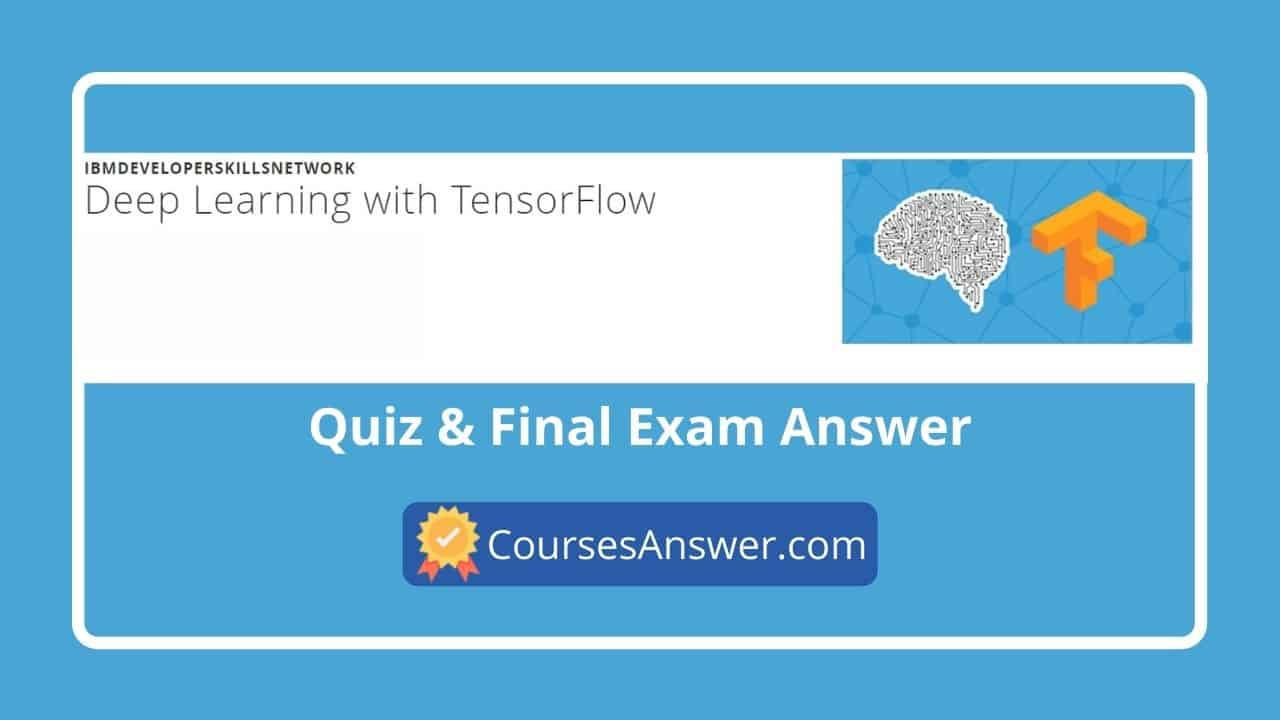 Cognitive Class: Deep Learning with TensorFlow Exam Answers